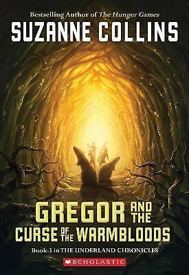 Gregor And The Curse Of The Warmbloods (Underland Chronicles, Book 3) by Collin