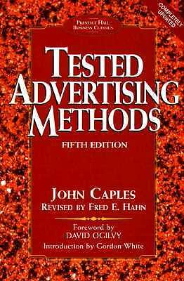 Tested Advertising Methods (Business Classics (Hardcover Prentice Hall)), Caples