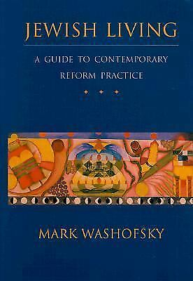 Jewish Living: A Guide to Contemporary Reform Practice, Mark Washofsky, Acceptab