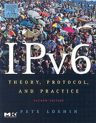 IPv6, Second Edition: Theory, Protocol, and Practice (The Morgan Kaufmann Series