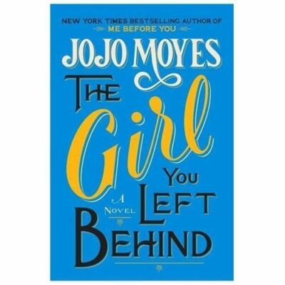 The Girl You Left Behind by Moyes, Jojo