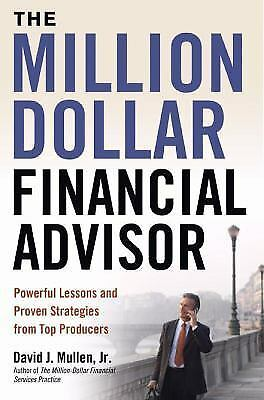 The Million-Dollar Financial Advisor: Powerful Lessons and Proven Strategies fro