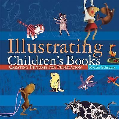 Illustrating Children's Books: Creating Pictures for Publication by Salisbury,