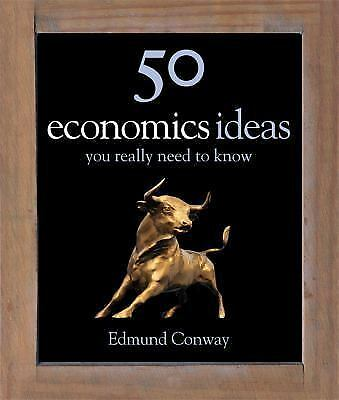 50 Economics Ideas (50 ideas) by Conway, Edmond