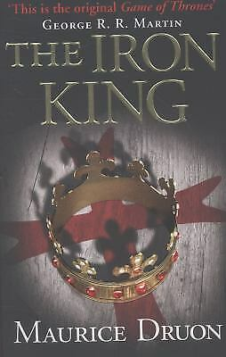 The Iron King (The Accursed Kings, Book 1), Druon, Maurice, Acceptable Book