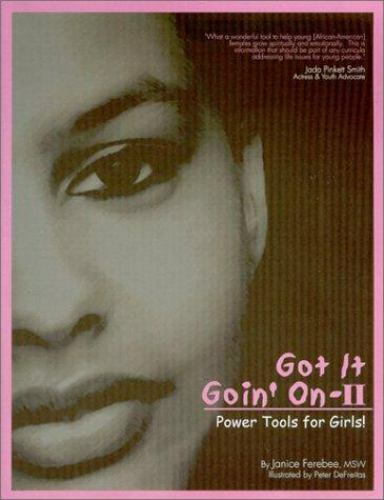Got It Goin' On-II : Power Tools for Girls!, Ferebee, Janice, Acceptable Book