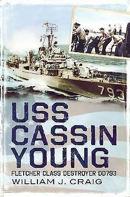 USS Cassin Young: Fletcher Class Destroyer DD 793, William J. Craig, Good Book