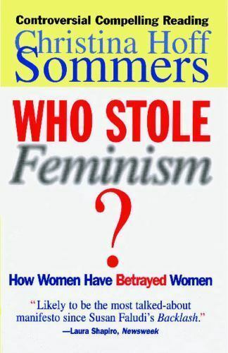 Who Stole Feminism?: How Women Have Betrayed Women, Sommers, Christina Hoff, Acc