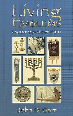 Living Emblems: Ancient Symbols of Faith, Ph.D., John D. Garr, Acceptable Book