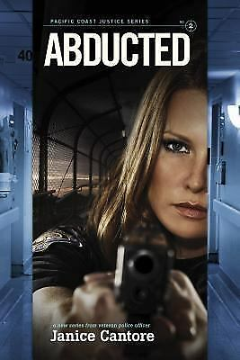 Abducted (Pacific Coast Justice), Cantore, Janice, Acceptable Book
