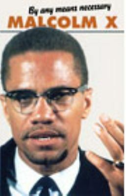 By Any Means Necessary (Malcolm X Speeches and Writing), Malcolm X, Acceptable B