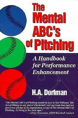 The Mental ABC's of Pitching: A Handbook for Performance Enhancement, Dorfman, H
