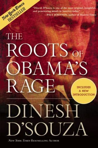 The Roots of Obama's Rage by D'Souza, Dinesh