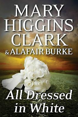 All Dressed in White: An Under Suspicion Novel by Clark, Mary Higgins, Burke, A