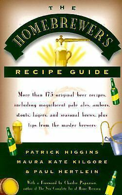 The Homebrewers' Recipe Guide: More than 175 original beer recipes including ma