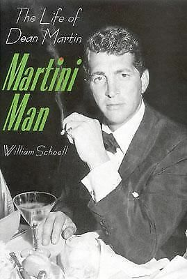 Martini Man: The Life of Dean Martin by Schoell, William