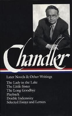 Raymond Chandler: Later Novels and Other Writings: The Lady in the Lake / The Li