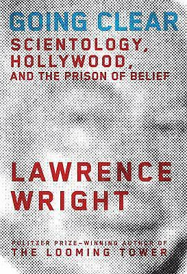 Going Clear: Scientology, Hollywood, and the Prison of Belief by Wright, Lawren