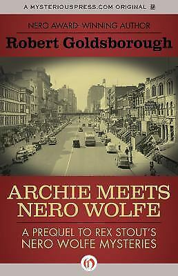 Archie Meets Nero Wolfe: A Prequel to Rex Stout's Nero Wolfe Mysteries, Goldsbor