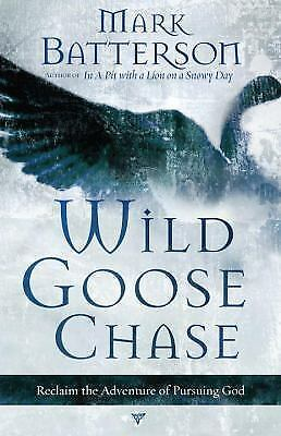 Wild Goose Chase: Reclaim the Adventure of Pursuing God, Mark Batterson, Good Bo
