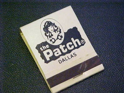 THE PATCH DALLAS Topless Club Matchbook RARE Circa 1970's VG Condition!