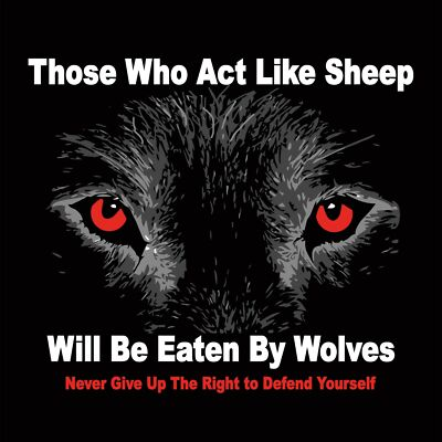 Anti Obama ACT LIKE SHEEP EATEN BY WOLVES IN BLACK Conservative Tee Shirt