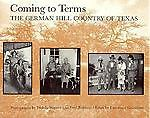 Coming to Terms: The German Hill Country of Texas (Charles and Elizabeth Prothro