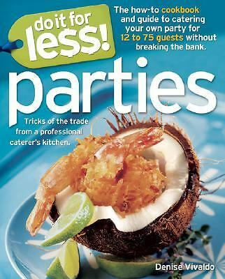 Do It for Less! Parties: Tricks of the Trade from Professional Caterers' Kitchen