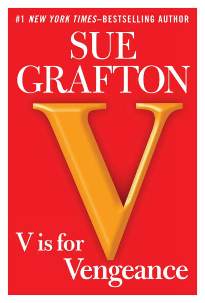 V is for Vengeance (Kinsey Millhone Mystery): Sue Grafton
