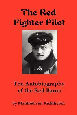 The Red Fighter Pilot: The Autobiography of the Red Baron