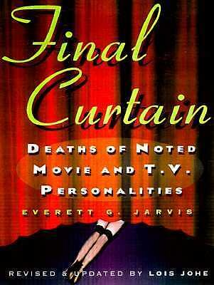 Final Curtain: Deaths of Noted Movie and Television Personalities, 1912-1998, Jo