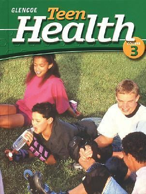 Teen Health Course 3 Student Edition: McGraw-Hill