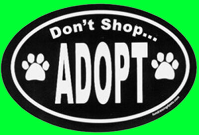 DON'T SHOP . . . ADOPT - OVAL MAGNET,Dog Cat Pet Rescue Charity