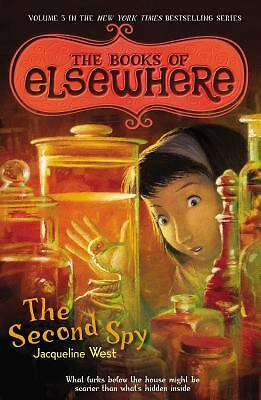 The Second Spy: The Books of Elsewhere: Volume 3: West, Jacqueline