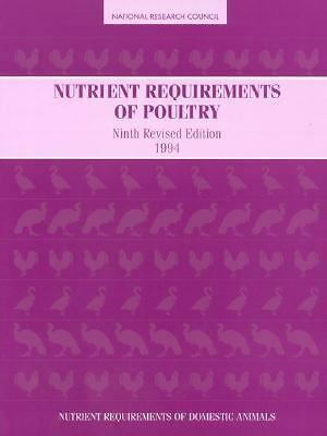 Nutrient Requirements of Poultry (NUTRIENT REQUIREMENTS OF DOMESTIC ANIMALS) Nut