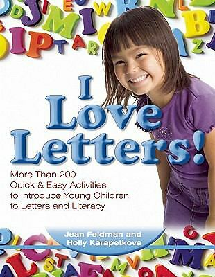 I Love Letters: More Than 200 Quick & Easy Activities to Introduce Young Childre