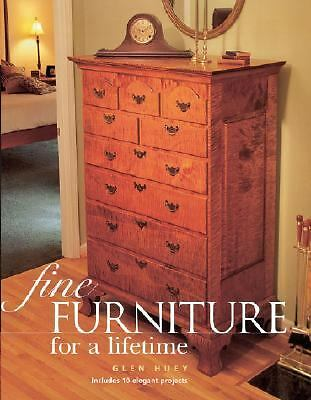 Fine Furniture for a Lifetime (Popular Woodworking), Huey, Glen, Good Book