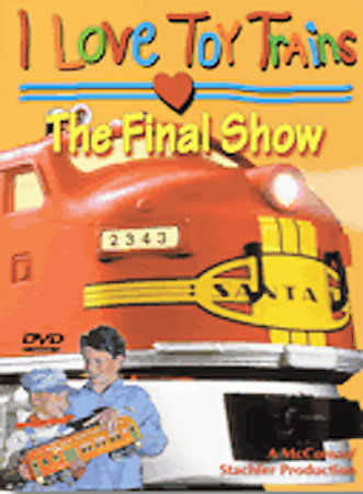I Love Toy Trains, The Final Show, Good DVD, various trains, Richard Kughn, Tom