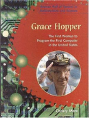 Grace Hopper : The First Woman to Program the First Computer in the United