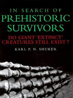 In Search of Prehistoric Survivors : Do Giant `Extinct' Creatures Still...