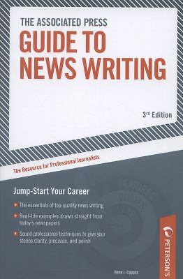 Associated Press Guide to News Writing: The Resource for Professional Journalis