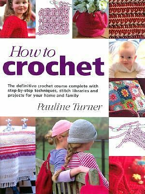 How to Crochet: The Definitive Crochet Course, Complete With Step-By-Step Techni