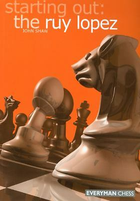 Starting Out: the Ruy Lopez (Starting Out - Everyman Chess)