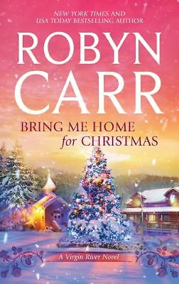 Bring Me Home for Christmas (Virgin River): Robyn Carr