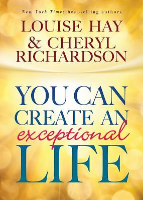 You Can Create An Exceptional Life, Richardson, Cheryl, Hay, Louise, Good Book