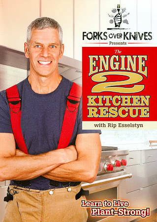Forks Over Knives Presents The Engine 2 Kitchen Rescue with Rip Esselstyn: Rip