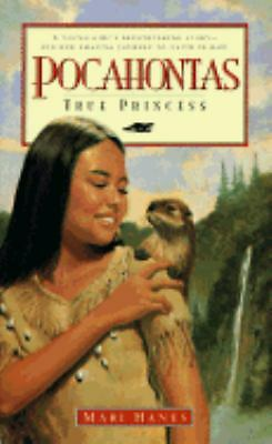 Pocahontas: True Princess, Mari Hanes, David Danz, Good Book