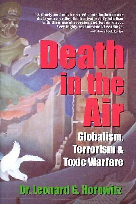 Death in the Air: Globalism, Terrorism & Toxic Warfare, Horowitz, Leonard, Very