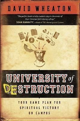 University of Destruction: Your Game Plan for Spiritual Victory on Campus, Wheat