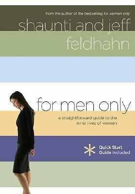 For Men Only: A Straightforward Guide to the Inner Lives of  Women, Shaunti Feld